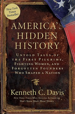 America's Hidden History By Davis, Kenneth C.